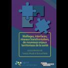 Maillages, interfaces, réseaux transfrontaliers, de nouveaux enjeux territoriaux de la santé