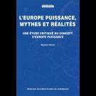 L'Europe puissance, mythes et réalités. Une étude critique du concept d'Europe puissance
