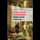 Exotisme et intelligibilité. Itinéraires d'Orient