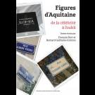 Figures d'Aquitaine de la célébrité à l'oubli