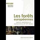 Les forêts européennes. Gestions, exploitations et représentations (XIe-XIXe siècles)
