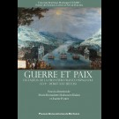 Guerre et paix. Les enjeux de la frontière franco-espagnole (XVIe - début XIXe siècles)