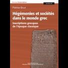 Hégémonies et sociétés dans le monde grec. Inscriptions grecques de l'époque classique