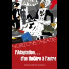 Horizons/Théâtre N°3. L'adaptation... d'un théâtre à l'autre