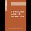L'intelligence artificielle : passé, présent et futur