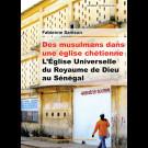 Des musulmans dans une église chrétienne. L'Église Universelle du Royaume de Dieu au Sénégal