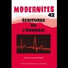 Écritures de l'énergie - Modernités 42