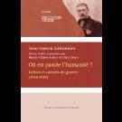 Où est passée l'humanité ? Lettres et carnets de guerre (1914-1919)