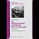 Le Programme commun de la gauche 1972-1977. C'était le temps des programmes