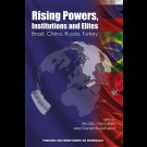 Rising Powers, Institutions and Elites. Brazil, China, Russia, Turkey