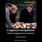 L'urgence européenne. Éloge de l'engagement franco-allemand